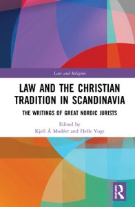 Law and The Christian Tradition in Scandinavia The Writings of Great Nordic Jurists
