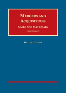 Mergers and Acquisitions, Cases and Materials