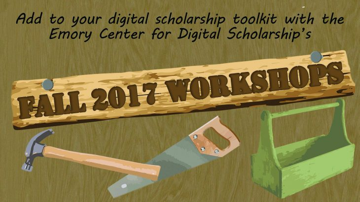 "Text: ""Add to your digital scholarship toolkit with the ECDS Fall 2017 workshops."" on a wooden background with a hammer, saw, and toolbox."