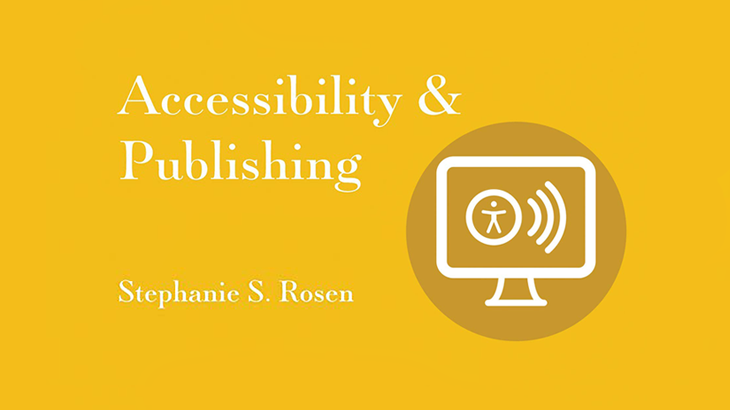 Banner text: Accessibility and Publishing. Stephanie S. Rosen.