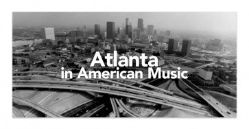 Text: Atlanta in American Music. Photo background: black and white postcard of Atlanta skyline featuring buildings and roads.