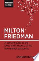 milton friedman concise guide