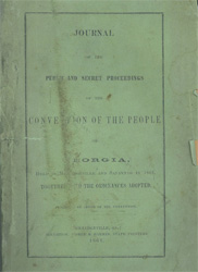 Journal of the Public and Secret Proceedings of the Convention of the People of Georgia, held in Milledgeville and Savannah in 1861, together with the Ordinances Adopted.
