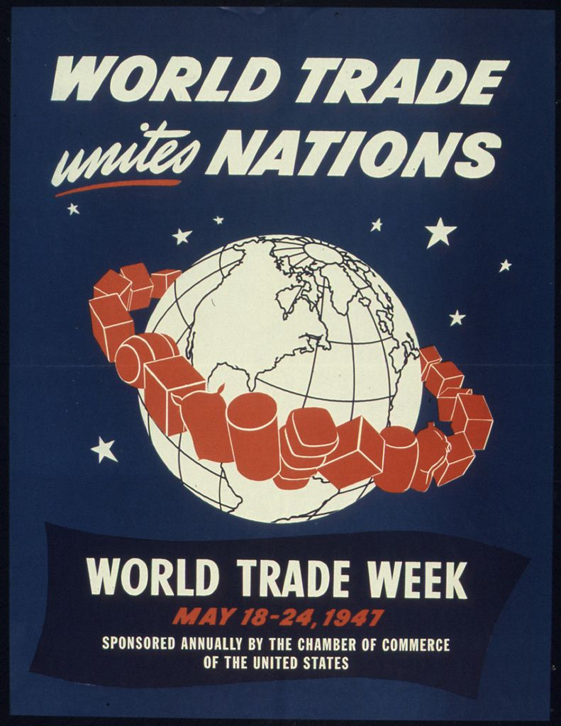 "poster with globe advertising World Trade Week in 1947 with quote, ""World Trade Unites Nations"""