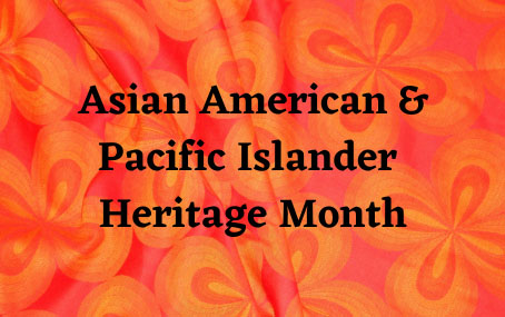 Light and dark orange graphic with text: Asian American and Pacific Islander Heritage Month